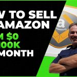How To Sell On Amazon FBA For Beginners